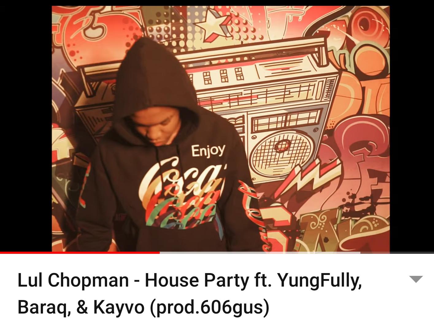 Lul Chopman – House Party ft. YungFully, Baraq, & Kayvo (prod.606gus)